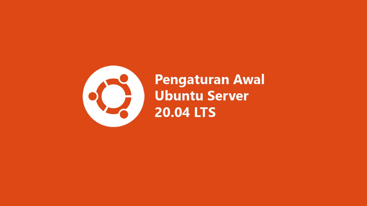 Pengaturan awal Ubuntu server