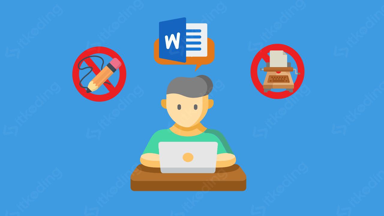 Microsoft word dibandingkan tulisan tangan dan mesin ketik